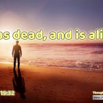 "Daily Readings & Thought for September 22nd.  ""WAS DEAD AND IS ALIVE"""
