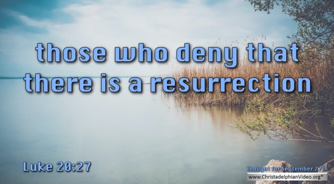 "Daily Readings & Thought for September  27th. ""THOSE WHO DENY THAT …"""