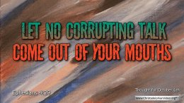 "Daily Readings & Thought for October  6th. ""CORRUPTING TALK"""