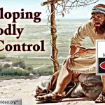 Developing Godly Self Control