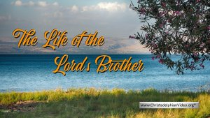 The Life of the Lord's Brother.