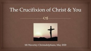 The Crucifixion of Christ and YOU!