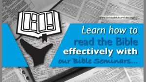 Learn how to read the Bible effectively with our Bible Seminars...