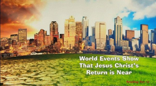World events show Christ's return is imminent!