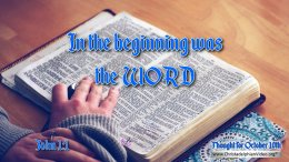"Daily Readings & Thought for October 10th. ""IN THE BEGINNING WAS THE WORD"""