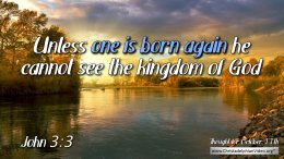 "Daily Readings & Thought for October 11th. ""UNLESS ONE IS BORN OF WATER AND THE SPIRIT"""