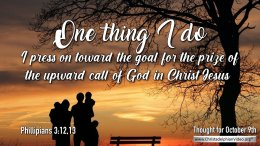 "Daily Readings & Thought for October 9th.   "" ONE THING I DO … """