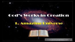 God's Work in Creation - 2 Videos