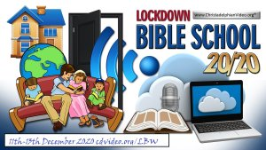 LOCKDOWN Bible School Weekend 2020 (11th-13th Dec (God Willing)