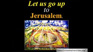 Let us Go Up to Jerusalem!