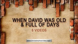 When David Was Old and Full of Days - 6 Videos