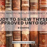 Study to shew thyself approved unto God – 8 Videos + 5 bonus videos