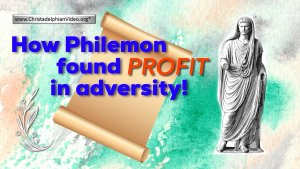 How Philemon found profit in Adversity!