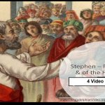 Stephen Full of Faith and of the Holy Spirit – 4 Videos