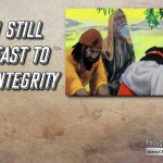 "Daily Readings & Thought for December 2nd. ""DO YOU STILL HOLD FAST YOUR INTEGRITY?"""
