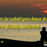 """Daily Readings & Thought for November 26th. """" … AND HAVE FIRMLY BELIEVED"""""""