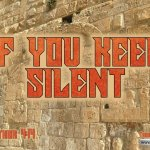 "Daily Readings & Thought for November  28th. ""IF YOU KEEP SILENT"""