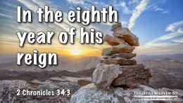 "Daily Readings & Thought for November 5th. ""IN THE EIGHTH YEAR OF HIS REIGN"""