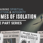 Maintaining Spiritual connection and integrity In Times of Isolation 3 – Videos