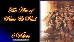 The Acts of Peter and Paul - 6 video Bible Study Series