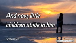"Daily Readings & Thought for December 16th. ""ABIDE IN HIM SO THAT WHEN ..."""