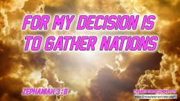 "Daily Readings & Thought for December 17th. ""FOR MY DECISION IS …"""