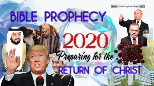 2020 and Bible Prophecy: Preparing for The Return of Christ