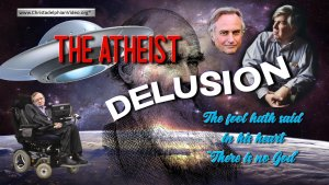 The Atheist Delusion:  Watch and Learn!
