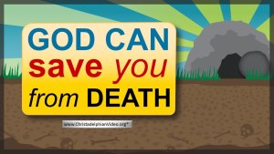 God can save you from Death