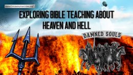 Exploring Bible teaching about Heaven and Hell