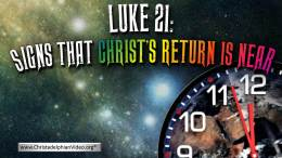 Luke 21: Signs that Christ's Return is Near
