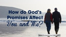 How do God's promises affect you and me?
