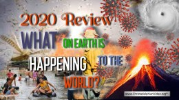 2020 Review: Stop & Think! - What on Earth is happening to the world?