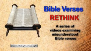 Bible Verses Rethink! - Misunderstood verses examined using scripture.