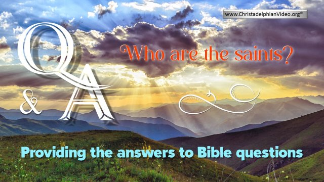 Bible Q&A - Who are the saints?