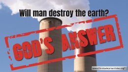 Will man destroy the earth God's answer?