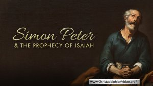 Simon Peter and the prophecy of Isaiah.