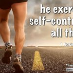 """Daily Readings & Thought for February 25th. """"SELF-CONTROL IN ALL THINGS"""""""