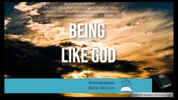 The Bible Mission - Concerning 'Being Like God'
