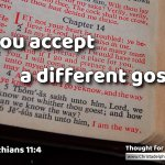 "Daily Readings & Thought for March 8th. ""IF YOU ACCEPT A DIFFERENT GOSPEL"""