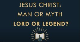 Is The New Testament Reliable? #1 'Jesus Christ' Man or Myth, Lord or Legend - Which is it?