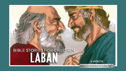 Lesson from the Bible for Children: 'Laban 4 Videos'