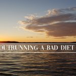 Pause to consider: Outrunning A Bad Diet