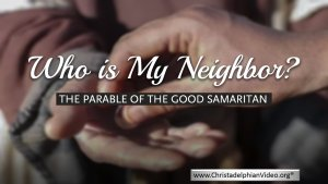 Who is my Neighbour? The parable of the Good Samaritan