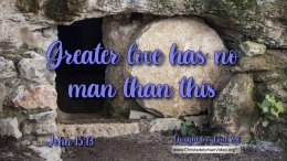 "Daily Readings & Thought for April 21st. ""GREATER LOVE HAS NO MAN THAN THIS"""