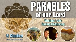 Parables of our Lord - 5 Videos ( Wichita Gathering 2021)