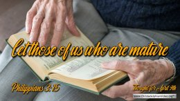 """Daily Readings & Thought for April 9th. """"LET THOSE OF US WHO ARE MATURE ..."""""""