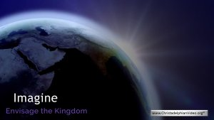 Envisage the Kingdom - 6 Videos