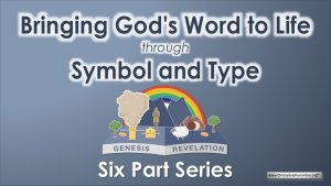 Bringing God's Word to Life through Symbol and Type - 6 Videos