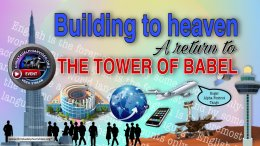 Building to Heaven: A Return to the Tower of Babel